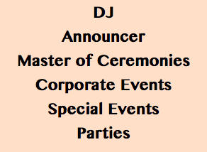 DJ Announcer Master of Ceremonies Corporate Events Special Events Parties